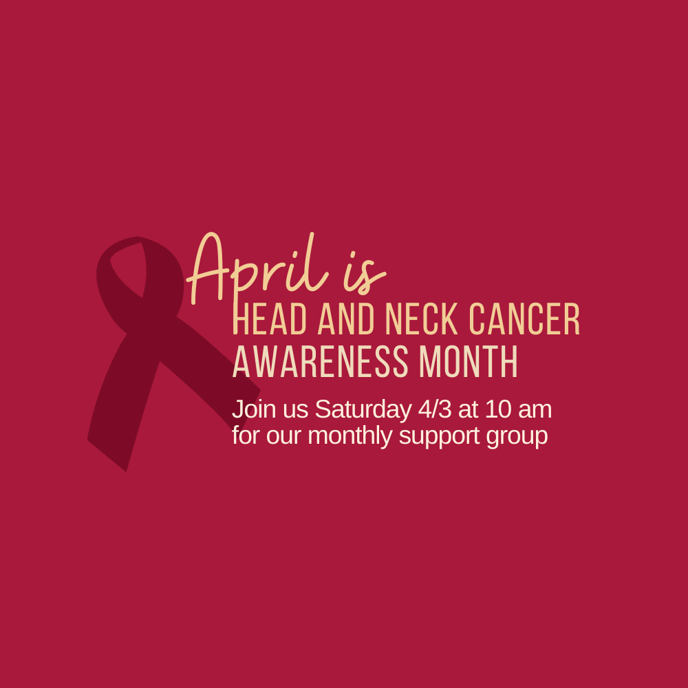 April is Head and Neck Cancer Awareness Month